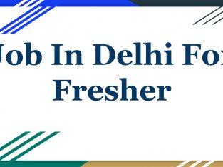 Job In Delhi For Fresher (Hiring Now) January 2020 | BigLeep