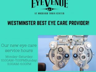 CONSULT BEST EYE CARE PROVIDER IN WESTMINSTER – FIND OUR NEW SERVICE HOURS!