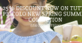 25% OFF on NEW Tutto Piccolo Spring Summer Collections