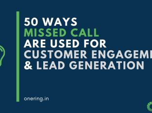 50 Ways Missed Call are used for Customer Engagement & Lead Generation