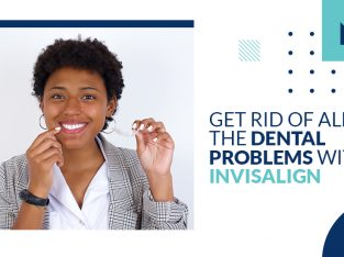 Get rid of all the Dental Problems with Invisalign