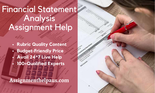Score A+ With Well Researched Financial Statement Analysis Assignment Help At Assignmenthelpaus
