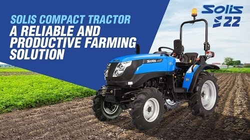 Solis Compact Tractors Delivering Productivity And Reliability To Your Fields