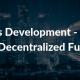Dapps Development – The New Decentralized Future