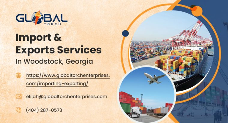 Import & Exports Services in Woodstock, Georgia