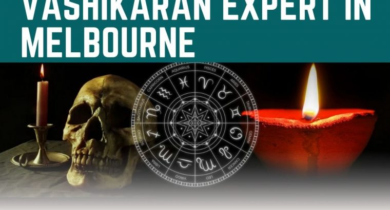 Find The Vashikaran Expert In Melbourne