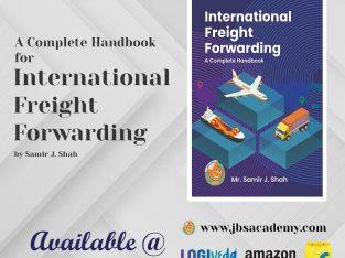 A Complete Handbook for International Freight Forwarding – JBS Academy