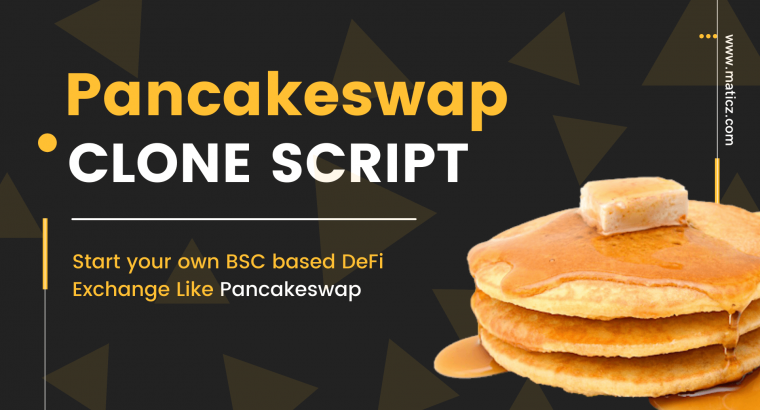 Start your own DeFi Exchange like PancakeSwap